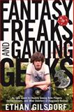 Fantasy Freaks and Gaming Geeks, Ethan Gilsdorf, 1599214806