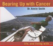 Bearing up with Cancer, Annie Smith, 1896764800