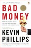 Bad Money, Kevin Phillips, 0143114808