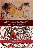 Art Versus Nonart : Art Out of Mind, Avital, Tsion, 0521154804