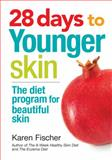28 Days to Younger Skin, Karen Fischer, 0778804801