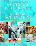 The Educator's Guide to Emotional Intelligence and Academic Achievement : Social-Emotional Learning in the Classroom, , 1412914809