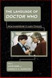 Language of Doctor Who : From Shakespeare to Alien Tongues, , 1442234806