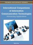 International Comparisons of Information Communication Technologies : Advancing Applications, Tan, Felix B., 1613504802