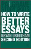 How to Write Better Essays, Greetham, Bryan, 0230224806