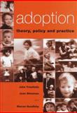 Adoption : Theory, Policy and Practice, Triseliotis, J. P. and Shireman, Joan F., 0304334804