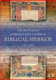 Biblical Hebrew Brought to Life, Lily Kahn, 0415524806
