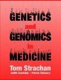 Genetics and Genomics in Medicine, Strachan, Tom and Goodship, Judith, 0815344805