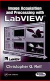 Image Acquisition and Processing with Labview, Relf, Christopher G., 0849314801