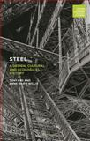 Steel : A Design, Cultural and Ecological History, Willis, Anne-Marie and Fry, Tony, 0857854801