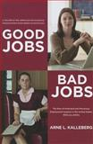 Good Jobs Bad Jobs, Arne L. Kalleberg, 0871544806
