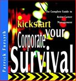 Kickstart Your Corporate Survival, Forsyth, Patrick, 184112480X