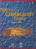 History of the Coelacanth Fishes, Forey, Peter, 0412784807