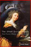 The Other Enlightenment : How French Women Became Modern, Hesse, Carla, 0691114803