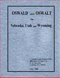Oswald and Oswalt in Nebraska, Utah and Wyoming,, 0981804802