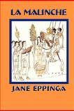 La Malinche, Jane Eppinga, 1481064800