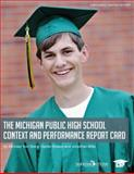 The Michigan Public High School Context and Performance Report Card, Van Beek, Michael and Bowen, Daniel, 1890624802