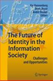 The Future of Identity in the Information Society : Challenges and Opportunities, , 3540884807