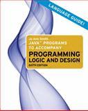 Java Programs to Accompany Programming Logic and Design, Farrell, Joyce and Smith, Jo Ann, 0538744804