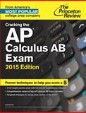 Cracking the AP Calculus AB Exam, 2015 Edition, Princeton Review, 0804124809