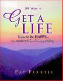 101 Ways to Get a Life, Pat Farrell, 0967034809