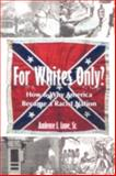 For Whites Only? How and Why America Became a Racist Nation, Sr. Lane, 1434384802
