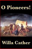 O Pioneers!, Cather, Willa, 1604594802