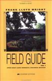 Frank Lloyd Wright Field Guide, Upper Great Lakes Vol. 1 : Minnesota, Wisconsin, Michigan, Heinz, Thomas A., 1854904809