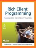 Rich Client Programming : Plugging into the NetBeans Platform, Boudreau, Tim and Tulach, Jaroslav, 0132354802