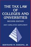 The Tax Law of Colleges and Universities : 2007 Cumulative Supplement, Harding, Bertrand M., Jr., 0471794805
