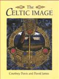 The Celtic Image, Courtney Davis and David James, 0713724803
