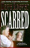 Scarred, David Roever and Kathy Koch, 0964814803