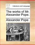 The Works of Mr Alexander Pope, Alexander Pope, 1170014801