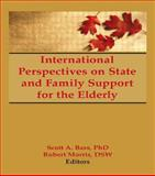 International Perspectives on State and Family Support for the Elderly, Scott Bass, Jill Norton, Robert Morris *Deceased*, 1560244801