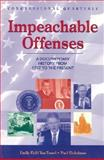 Impeachable Offenses : A Documentary History from 1787 to the Present, Finkelman, Paul and Field van Tassel, Emily, 1568024800