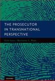 The Prosecutor in Transnational Perspective, Luna, Erik and Wade, Marianne, 0199844801