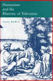 Humanism and the Rhetoric of Toleration, Remer, Gary, 0271014806