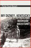 My Dizney, Kentucky Appalachian Mountain Ancestors, Portia Cloud-Banach, 0595464807