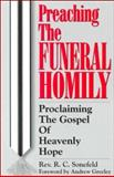 Preaching the Funeral Homily, R. C. Sonefeld, 0893904805