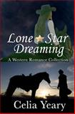 Lone Star Dreaming, Celia Yeary, 1479224804