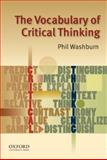 The Vocabulary of Critical Thinking, Washburn, Phil, 0195324803