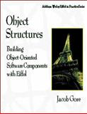 Object Structures : Building Object-Oriented Software Components with Fiffel, Gore, Jacob, 0201634805