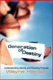 Generation of Destiny, Wayne C. Hanson, 0595214800
