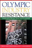 Olympic Industry Resistance : Challenging Olympic Power and Propaganda, Lenskyj, Helen Jefferson, 0791474801