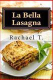 La Bella Lasagna, Rachael T., 1482564807
