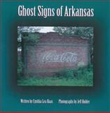 Ghost Signs of Arkansas, Cynthia L. Haas, 1557284806