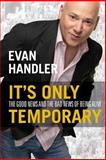 It's Only Temporary, Evan Handler, 078675480X