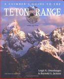 Teton Range, Leigh N. Ortenburger and Reynold G. Jackson, 0898864801
