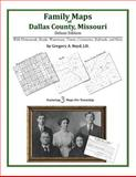 Family Maps of Dallas County, Missouri, Deluxe Edition : With Homesteads, Roads, Waterways, Towns, Cemeteries, Railroads, and More, Boyd, Gregory A., 1420314807