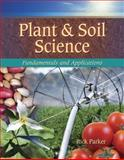 Plant and Soil Science : Fundamentals and Applications, Parker, Rick, 1428334807